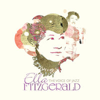 Ella Fitzgerald: The Voice Of Jazz — Ella Fitzgerald