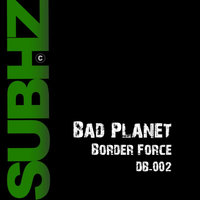Border Force — Bad Planet