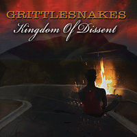 Kingdom of Dissent — Grittlesnakes