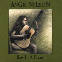 Raw In A Room — AnGie NeLsoN