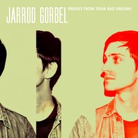 Bruises From Your Bad Dreams — Jarrod Gorbel