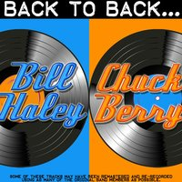 Back To Back: Bill Haley & Chuck Berry — Bill Haley | Chuck Berry