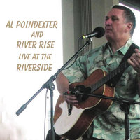 Al Poindexter With River Rise At the Riverside — Al Poindexter, Eric Wendorf & Ron Spencer