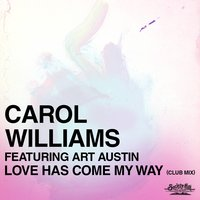 Love Has Come My Way — Carol Williams, Art Austin