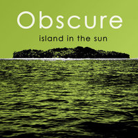 Island In The Sun — Obscure