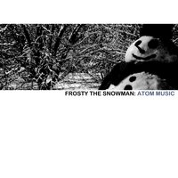Frosty the Snowman — Atom Music