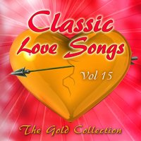 Classic Love Songs - The Gold Collection, Vol. 15 — сборник