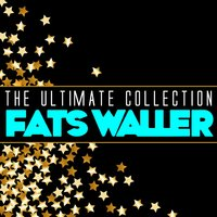 The Ultimate Collection: Fats Waller — Fats Waller