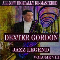 Dexter Gordon - Volume 8 — Dexter Gordon