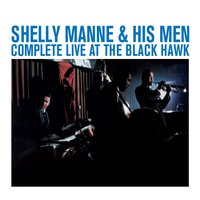 Complete Live at the Black Hawk — Shelly Manne