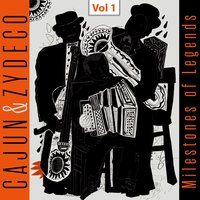 Milestones of Legends - Cajun & Zydeco, Vol. 1 — сборник