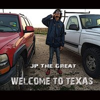 Welcome to Texas — JP the Great