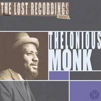 Thelonious Monk the Lost Recordings — Thelonious Monk