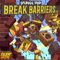 Break Barriers EP — Yungg Trip