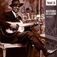 Milestones of a Legend - Delta Blues, Vol. 3 — Son House
