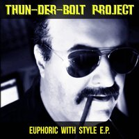 Euphoric with Style — Thun-Der-Bolt Project