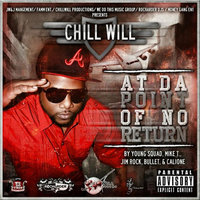 At da Point of No Return (feat.  Young Squad, Jim Rock, Bullet, Mike T. & Calione) — Chillwill,  Young Squad, Jim Rock, Bullet, Mike T. & Calione