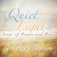 Quiet Light — Eileen Fiore