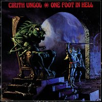 One Foot In Hell — Cirith Ungol