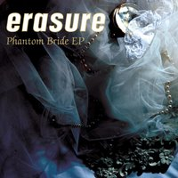 Phantom Bride EP — Erasure