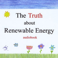 The Truth About Renewable Energy — Jody Bruce