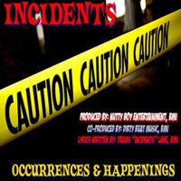 Occurrences & Happenings — Incidents