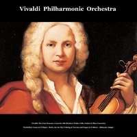 Vivaldi: The Four Seasons, Concerto Alla Rustica, Violin, Cello, Guitar & Oboe Concertos - Pachelbel: Canon in D Major - Bach: Air On the G String & Toccata and Fugue in D Minor - Albinoni: Adagio — Vivaldi Philharmonic Orchestra, Narciso Amedeo Rossini, Ulisse Balestra & Astolfo Arturo Castelnovo