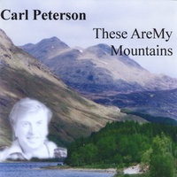 These Are My Mountains — Carl Peterson