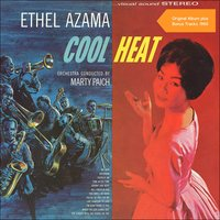Cool Heat — Ethel Azama, The Marty Paich Orchestra
