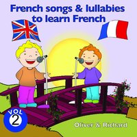 French Songs and Lullabies to Learn French, Vol. 2 — Oliver, Richard
