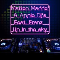 Up in the Sky — Matteo Maddè, Apple DJ's, FRANZ