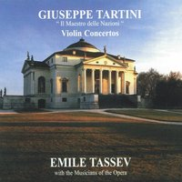 Giuseppe Tartini: Violin Concertos — Джузеппе Тартини, Musicians of the Opera, Emile Tassev
