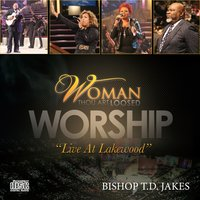 Woman, Thou Art Loosed Worship - Performance Tracks — T. D. Jakes