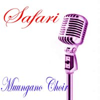 Safari — Muungano Choir