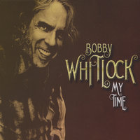 My Time — Bobby Whitlock