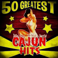 50 Greatest Cajun Hits — сборник