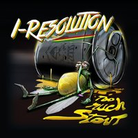 Too Much Stout - Single — I-Resolution