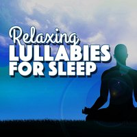Relaxing Lullabies for Sleep — Relaxing Meditation for Deep Sleep