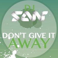 Don't Give It Away — Dj San