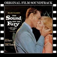 The Sound and the Fury — Alex North, Lionel Newman Orchestra