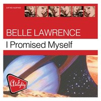 Almighty Presents: I Promised Myself — Belle Lawrence