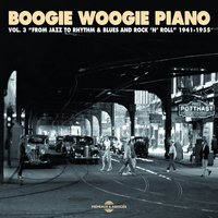 Boogie Woogie Piano, Vol. 3: From Jazz to Rhythm & Blues and Rock'n'roll — сборник