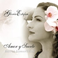 Amor Y Suerte (Spanish Love Songs) — Gloria Estefan