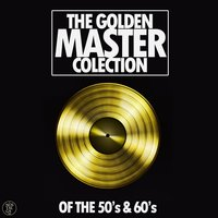 The Golden Master Collection: 50's & 60's — сборник