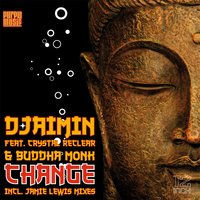 Change — Djaimin, Buddha Monk, Crystal Re-Clear
