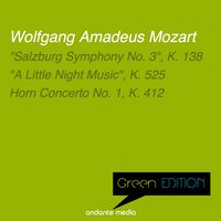 "Green Edition - Mozart: ""Salzburg Symphony No. 3"" & ""A Little Night Music"" — Jože Falout, Peter Schmalfuss, Ferdinand Leitner, Вольфганг Амадей Моцарт"