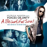 A Beautiful Soul (Music Inspired By The Motion Picture) — Deitrick Haddon & Voices Of Unity