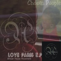 Love Pains EP — Chosen People