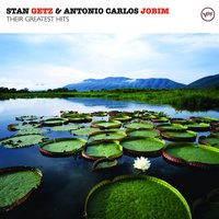 Their Greatest Hits — Stan Getz & Antonio Carlos Jobim