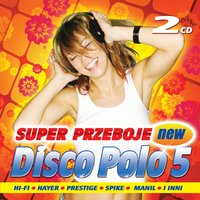 Super Przeboje Disco Polo vol. 5 — Disco Polo